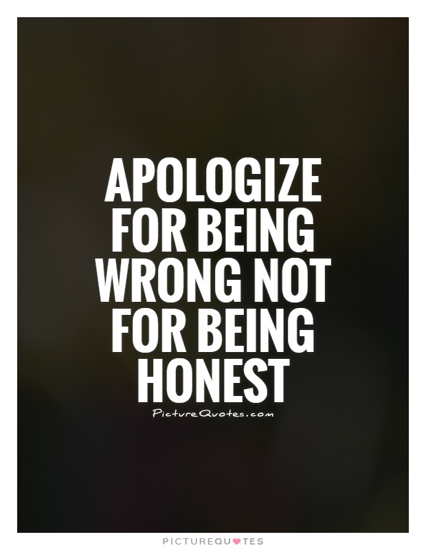 Apologize-for-being-wrong-not-for-being-honest